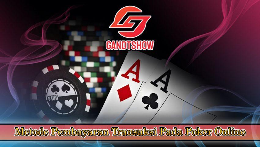 Metode Pembayaran Transaksi Pada Poker Online