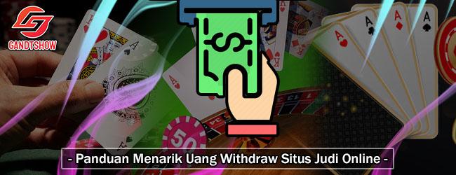 Panduan-Menarik-Uang-Withdraw-Situs-Judi-Online